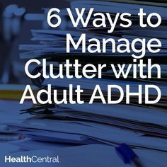 to Manage Clutter With Adult ADHD Adult ADHD Article: 6 ways to manage the chaos and clutter in your life when you…Adult ADHD Article: 6 ways to manage the chaos and clutter in your life when you… Adhd Odd, Adhd And Autism, Adhd Brain, Adhd Strategies, Instructional Strategies, Adhd Help, Adhd Diet, Attention Deficit Disorder, Adult Adhd