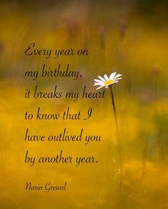 Every year on my birthday ...