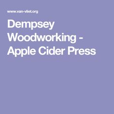 Dempsey Woodworking - Apple Cider Press