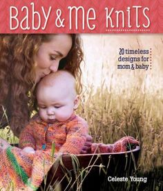 Cover image for Baby & me knits : 20 timeless knitted designs for mom & baby