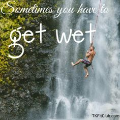 Go for it! #courage #motivation #TKFitClub #quote #waterfall #living Getting Wet, Feel Good, Waterfall, How To Get, Positivity, Motivation, Feelings, Day, Quotes