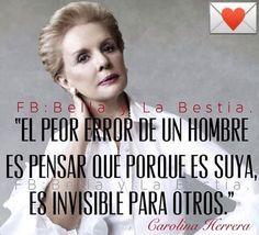 El peor error de un hombre es pensar que porque es suya es invisible para otros.