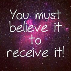 The things that come most quickly into your life are the things that you BELIEVE in the most. You can only bring to you what you BELIEVE, so you must BELIEVE to receive what you want. www.thesecret.tv/title/hero