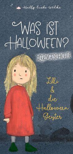 """Warum feiern wir Halloween? Lilli, die Angst vor Geistern, Gespenstern und Hexen hat, möchte das gern wissen. Sie erfährt im Kindergarten, warum es diesen Brauch gibt, und warum man Kürbisse schnitzt. Und vielleicht hat Lilli dann keine Angst mehr... Eine Geschichte für Kinder in Kita, Vorschule und Grundschule vom Mamablog """"Hallo liebe Wolke"""". #Halloween #Lerngeschichte"""