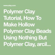 Polymer Clay Tutorial, How To Make Hollow Polymer Clay Beads Using Nothing But Polymer Clay, arcilla polimerica, dargile de polymère. Yes! these beads are hollow and they were made using nothing but polymer clay. I dont do sugar, salt, paper balls, cotton balls, soaking in water,