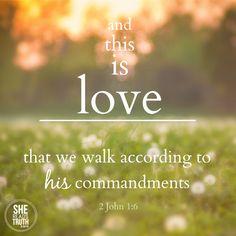 2 John 1:6...More at http://beliefpics.christianpost.com/  #bible #God