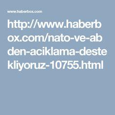 http://www.haberbox.com/nato-ve-abden-aciklama-destekliyoruz-10755.html