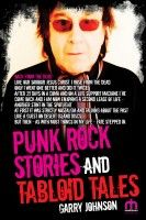 Punk Rock Stories and Tabloid Tales, an ebook by Garry Johnson at Smashwords