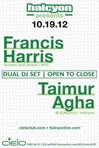 FRANCIS HARRIS and TAIMUR AGHA @ CIELO FRI. OCT. 19