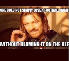 One does not simply lose a #soccer game without blaming the ref.