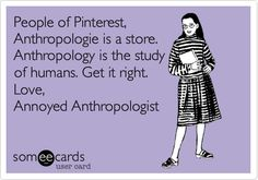 Annoyed Anthropologist.  AKA me. YES! Y U Make searching for anthropology pins so hard, pinteresters?