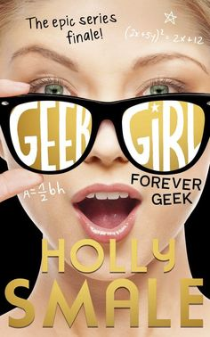 Forever Geek – Holly Smale https://www.goodreads.com/book/show/32288152-forever-geek