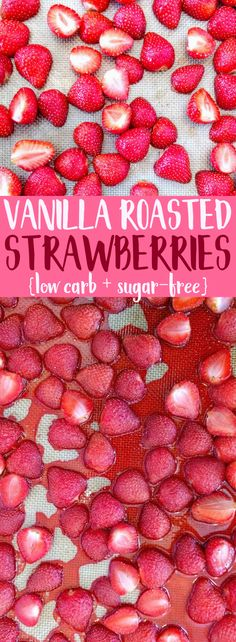 These taste INCREDIBLE!! They're low carb, sugar-free, and healthy! Vanilla roasted strawberries are a healthy, low carb, sugar-free recipe that makes a great topping for yogurt, oatmeal, or healthy ice cream. They're super easy to make and is great for low carb diets, keto diets, Paleo diets, and more! #lowcarb #sugarfree #strawberries #roastedstrawberries #healthydessert
