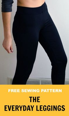 FREE SEWING PATTERNS: Easy Everyday Leggings. Learn how to make an easy pair of leggings with this step by step sewing tutorial. Free pattern included!