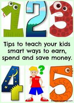 Tips to teach your kids smart ways to earn, spend and save money. http://kidsmakingchange.com/money-games-for-kids/