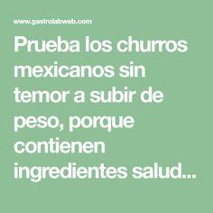 Prueba los churros mexicanos sin temor a subir de peso, porque contienen ingredientes saludables
