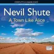 Today's Audible Daily Deal is A Town Like Alice, by Nevil Shute, read by Robin Bailey [AudioGO]. The narrator on this one is excellent
