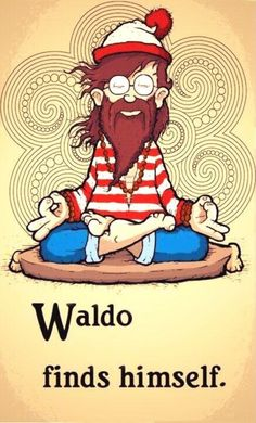 Meditation Cartoon Fun: Waldo finds himself (yoga fun, humour & laughter) . Yoga Humor, Exercise Humor, Image Om, Yoga Zen, Yoga Meditation, Illustration Art Dessin, Little Buddha, Image Citation, Spanish Memes