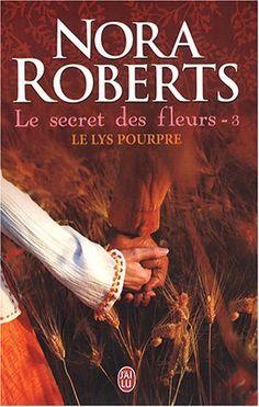 Le secret des fleurs, Tome 3 : Le lys pourpre de Nora Roberts http://www.amazon.fr/dp/2290004790/ref=cm_sw_r_pi_dp_fszcwb1VTYNYH
