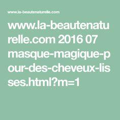www.la-beautenaturelle.com 2016 07 masque-magique-pour-des-cheveux-lisses.html?m=1