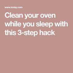 Clean your oven while you sleep with this 3-step hack