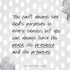 His peace, His presence and His promises.