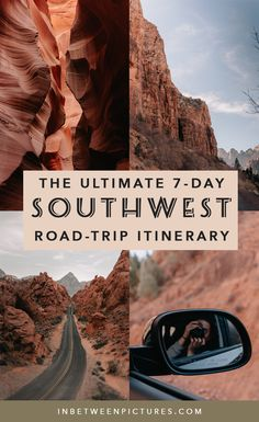 THE ULTIMATE 7-DAY SOUTHWEST ROAD TRIP ITINERARY