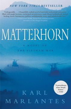 Matterhorn: A Novel of The Vietnam War by Karl Marlantes