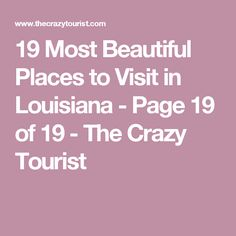 19 Most Beautiful Places to Visit in Louisiana - Page 19 of 19 - The Crazy Tourist