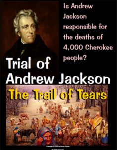 A mock trial of Andrew Jackson.  Was he responsible for the deaths of 4,000…