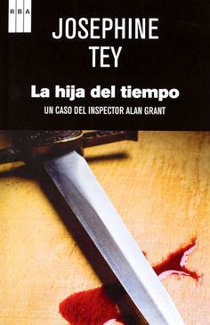 La hija del tiempo by Josephine Tey - Books Search Engine Detective, Reading Challenge, Novels, Carolyn Murphy, Pilates, Ebooks, Editorial, Pdf, Daughter