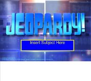 Jeopardy template -- can be used with any subject for review.