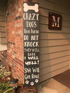 CRAZY DOGS porch board/The original creator of Crazy dogs live here/barking dog sign/crazy dog sign/porch board Painted Wood Signs, Wooden Signs, Painted Boards, Hand Painted, Wood Crafts, Diy Crafts, Pallet Crafts, Pallet Ideas, Pallet Projects