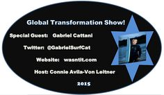 The #GlobalTransformationSHOW Proudly PRESENTS The First 2015 *STAR* #Guest!!    Creator/Cartoonist: Gabriel Cattani Twitter: @GabrielSurfCat Website: wasntit.com  TUNE IN To The LIVE Interview On Google+ Broadcast Streaming On January 26th, 2015 W/ Global #TRANSFORMER  #ConnieAvilavonLeitner  #Producer & #Host The #GlobalTransformationSHOW  Twitter: @ConnieImage http://connieimage.synthasite.com/global-transformation-show.php