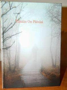 Esun Runot ja Mietelmät: Tänään on Päiväsi - runokokoelmani julkaistu