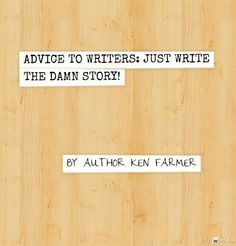 """An awesome quote from author Ken Farmer on the podcast, """"What's Write for Me with @dellanioakes """""""