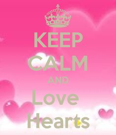 KEEP CALM AND LOVE HEARTS. Another original poster design created with the Keep Calm-o-matic. Buy this design or create your own original Keep Calm design now. Keep Calm Posters, Keep Calm Quotes, I Love Heart, Key To My Heart, Keep Calm And Love, Just Love, Keep Calm Signs, Quotes About Everything, Motivational Posters