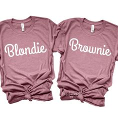 Blondie - Funny Sister Shirts - Ideas of Funny Sister Shirts - Blondie & Brownie shirts blonde and brunette best friends best friends shirts sorority sisters shirts blonde and brunette shirts BFF shirts blondie brownie matching shirts Best Friend Matching Shirts, Best Friend T Shirts, Best Friend Outfits, Sister Shirts, Friends Shirts, 3 Friends, Best Friend Clothes, Blonde And Brunette Best Friends, Brunette To Blonde