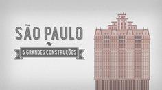 São Paulo: 5 Grandes Construções on Vimeo