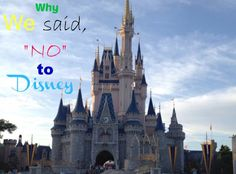 Why we said No to Disney World http://madamedeals.com/why-we-said-no-to-disney-world/ #disneyworld #inspireothers