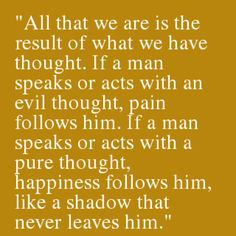 lightness and happiness derives from good acts and thoughts...
