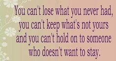 I can't lose what u never had