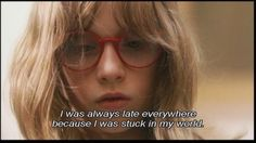 I was always late everywhere because I was stuck in my world.- 2 days in Paris Citations Film, Always Late, Movie Lines, How To Pose, Film Quotes, Film Stills, Look At You, Mood Quotes, Decir No