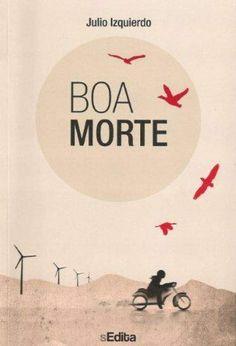"""""""Boa Morte"""" de Julio Izquierdo, libro leído por los clubes de lectura de la Biblioteca Pública de Soria"""