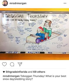 white board messages--Toboggan Tuesday