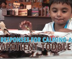 Wonderful ideas to calm an impatient toddler! www.motheropedia.com
