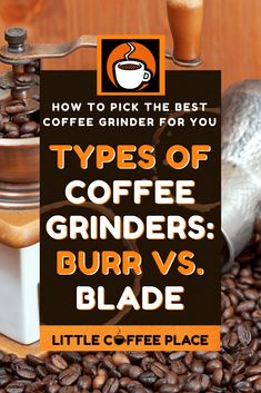 A bad grinder can ruin great beans. And no matter how expensive your brewer, you can't compensate for an inconsistent grind or overheated beans. When it comes to choosing a grinder, the two major categories are burr grinders and blade grinders. Knowing the difference between them can help you find your way to a morning coffee that's worth waking up early for. #littlecoffeeplace #coffeegrinder #coffeetips #howtomakecoffee #bestcoffee Coffee Thermos, Little's Coffee, Coffee Type, Morning Coffee, Best Coffee Grinder, Coffee Container, Coffee Places, Coffee Accessories, How To Make Coffee