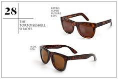 28. The Tortoiseshell Shades — Trust, it's all about tortoiseshell. Carey Grant-esque and luxe-looking, the speckled brown frames give you a certain swagger no matter what the rest of your outfit may be. We're into options with an aviator look, so you can look fly strolling on Bedford Avenue, brunching at Extra Virgin, or keeping a low-pro on your flight to L.A. You're a big deal. OAK A.OK Spectator Sunglasses Tortoise Shell, $28, available at OAK; Retro Super Future Ciccio Havana, $175…
