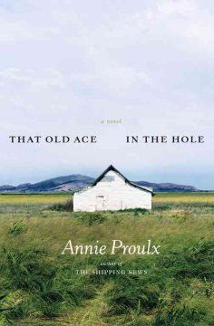 That old ace in the hole : a novel by Annie Proulx
