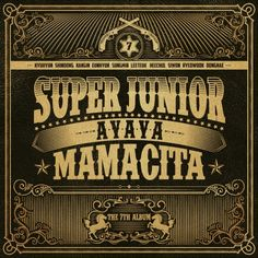 All About Korea: SUPER JUNIOR - MAMACITA (AYAYA) - ROMANIZATION LYR...